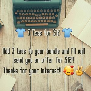👕 3 Tees for $12 👕